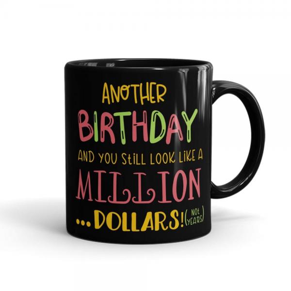 Birthday Million Dollars Mug Black - SendFlowers.pk