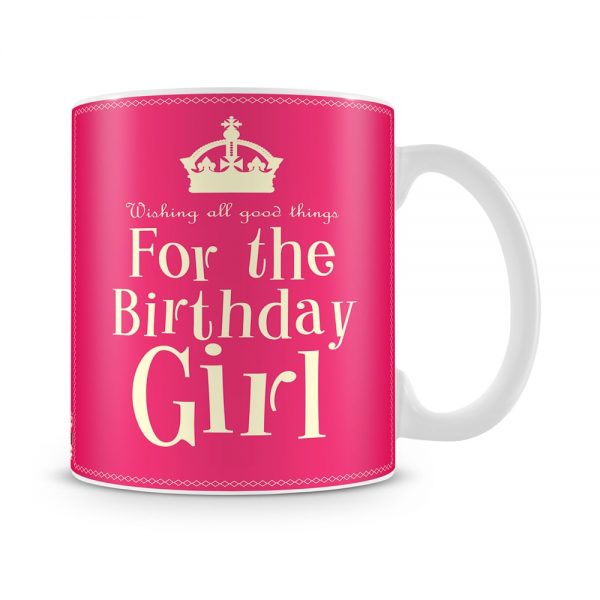 For The Birthday Girl Mug White - SendFlowers.pk